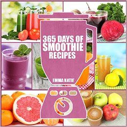 Daily Kindle Cookbooks: Smoothies: 365 Days of Smoothie Recipes