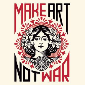 I like the idea that we should be creating works of art (which are positive and though provoking and can communicate across languages and cultures) rather than creating war (which is negative and violent and can stifle communication and peace).