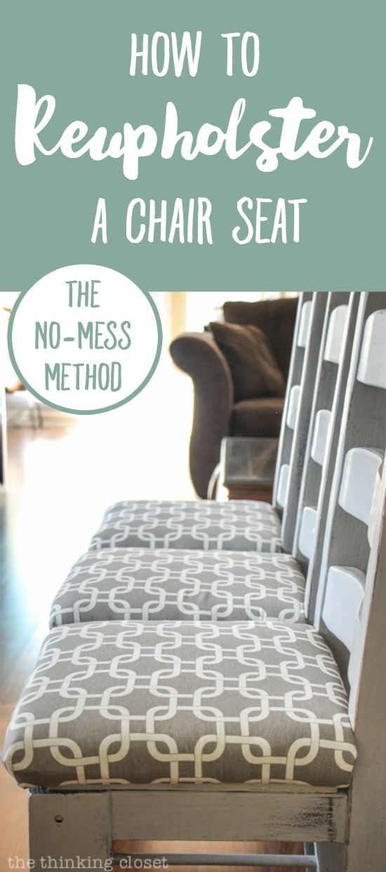 "How to Reupholster a Dining Chair Seat: DIY Tutorial full of tips and tricks. Gotta love this ""no-mess method"" that eliminates the most grueling steps of any reupholstery project! Keep the original seat intact and simply add a new cushion and fabric atop it! This is my kinda' project!"