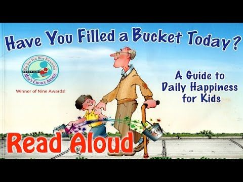 Have You Filled a Bucket Today? Read Aloud Guide to Daily Happiness for Kids - YouTube