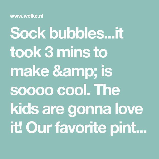Sock bubbles...it took 3 mins to make & is soooo cool. The kids are gonna love it! Our favorite pinterest find yet! pinterest. Foto geplaatst door elckie op Welke.nl