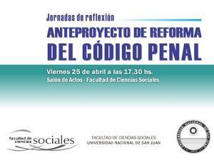 Jornada de reflexión: Anteproyecto de Reforma del Código Penal en la #UNSJ http://www.unsj.edu.ar/noticiaDetalle.php?n=1745 … #SanJuan