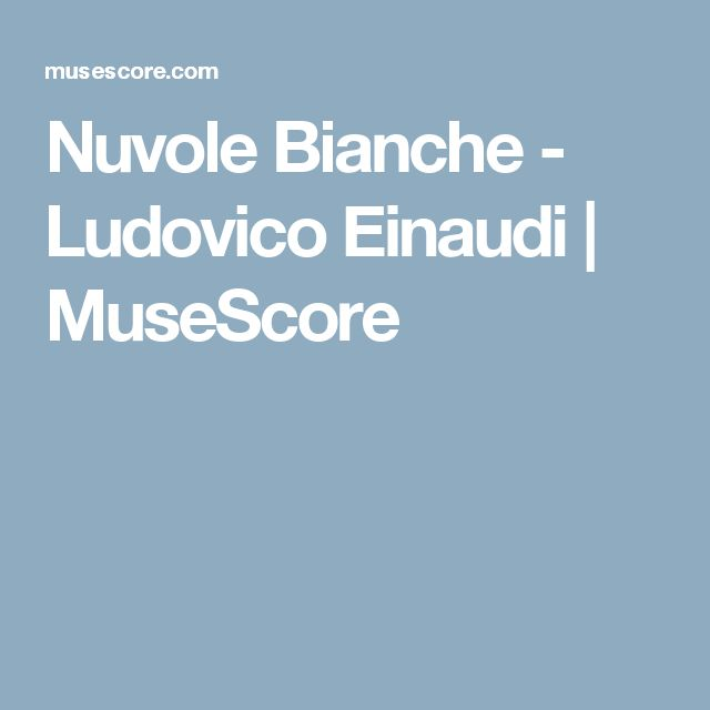 Nuvole Bianche - Ludovico Einaudi   MuseScore