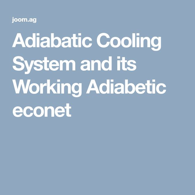 Adiabatic Cooling System and its Working Adiabetic econet