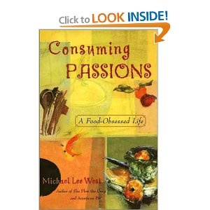 Consuming Passions: A Food-Obsessed Life - memoir/cookbook