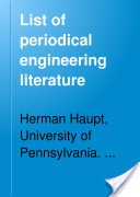 """List of Periodical Engineering Literature (Published in the English Language)"" - H. Haupt, 1879, 91"