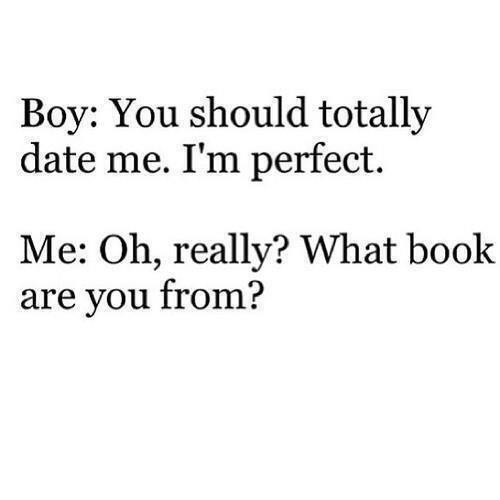 I don't know what boy would come up to me and say this though...