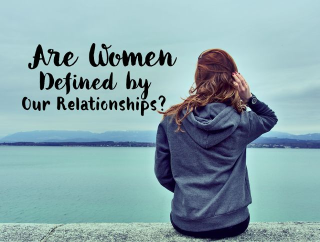 Are We, As Women, Only as Good as Our Relationships? or The Quandary of Mommy Bloggers
