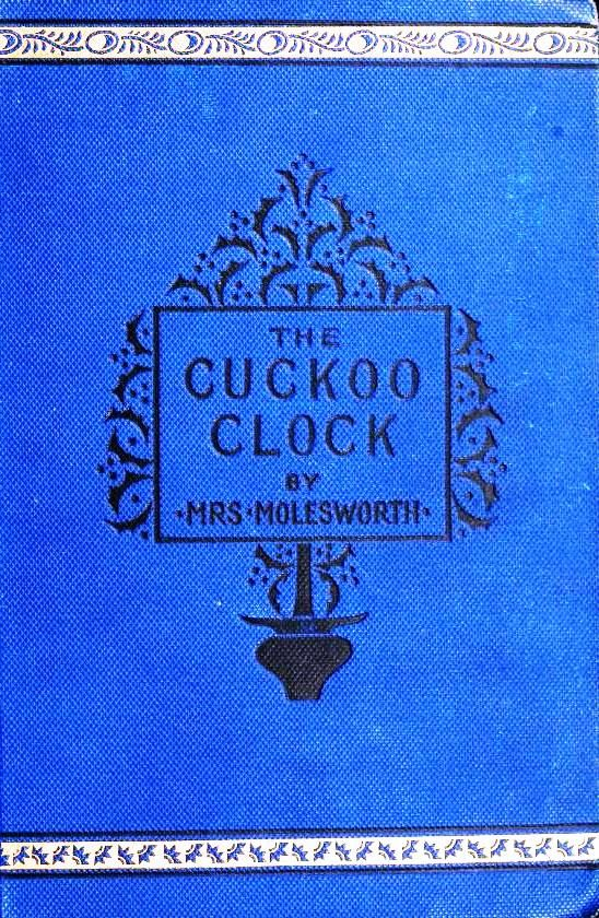 The Cuckoo Clock by Mrs. Molesworth. Intriguing Victorian fairy tale referenced in The Golden Name Day. Free as a Kindle book.