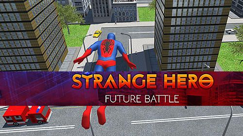 Download Game Strange Hero: Future Battle Apk Android #apk #android #game #smartphone #gta #spiderman