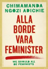 Alla borde vara feminister, Chimamanda Ngozi Adichie