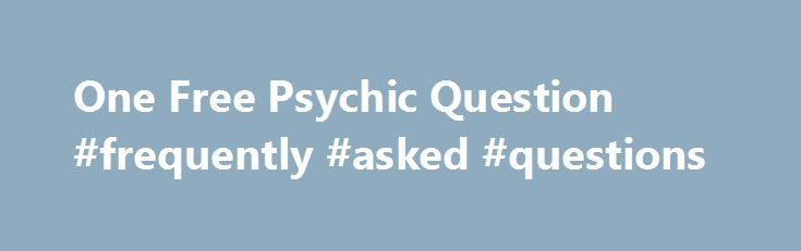 One Free Psychic Question #frequently #asked #questions http://ask.remmont.com/one-free-psychic-question-frequently-asked-questions/  #ask a free psychic question # Gemini and Virgo Don t Have Many Compatible Traits Obviously, the Air sign and the Earth one don t have lots of things in common. From birth, Gemini loves freedom, new adventure, and social…Continue Reading