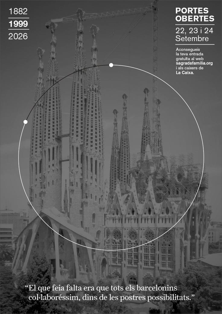 1999// Campanya Portes Obertes, Puertas Abiertas, Open Days 1882 | 2026 Sagrada Familia #design #barcelona #sagradafamilia #photography