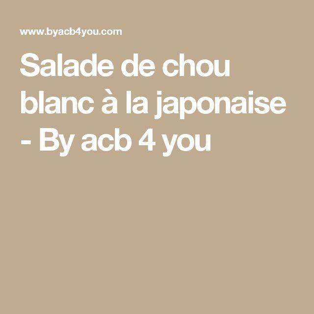 Salade de chou blanc à la japonaise - By acb 4 you