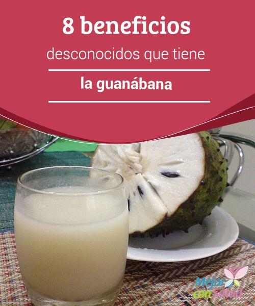 8 beneficios desconocidos que tiene la guanábana La guanábana es una fruta nutritiva cuyas propiedades le aportan increíbles beneficios a la salud. Te compartimos los 8 más interesantes.