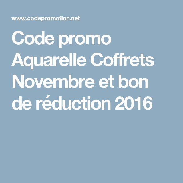 Code promo Aquarelle Coffrets  Novembre et bon de réduction 2016