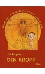 """Så fungerar din kropp - Trond Viggo Torgersen """"Om hur vi blir till, hur vi föds, vad kroppens funktioner är bra för. Varför vi ibland blir sjuka och hur vi blir friska igen."""""""