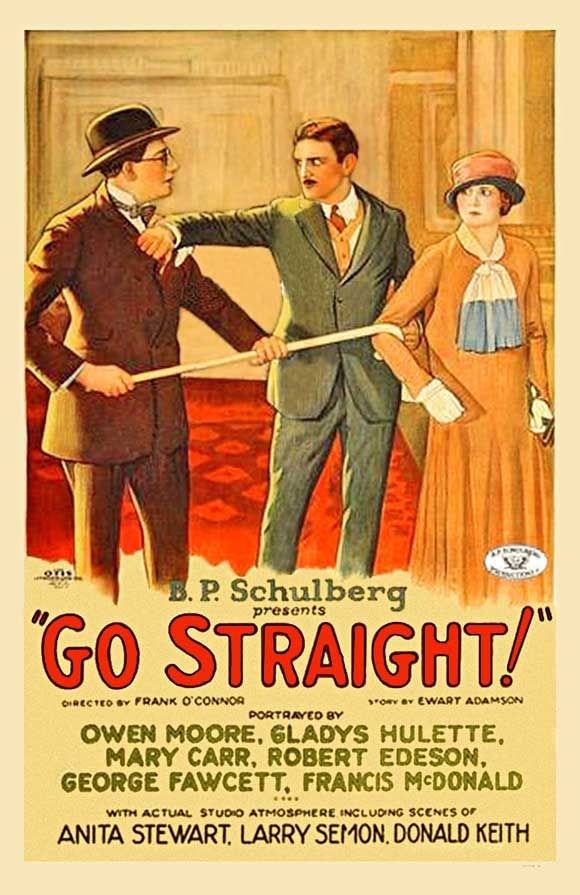 Go Straight (1925) Stars: Owen Moore, Mary Carr, George Fawcett, Ethel Wales, Gladys Hulette ~  Director: Frank O'Connor