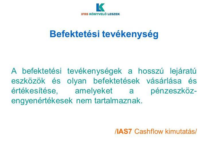 IAS 7 Cash flow kimutatás:  Befektetési tevékenység