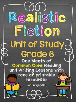 Realistic Fiction Reading and Writing Unit: Grade 6...40 Lessons with CCSS!! Teach Common Core State Standards in realistic fiction writing and reading with this month long unit of study. It includes 40 lessons all linked to CCSS, chart examples, and much more!