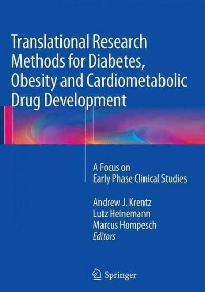 Translational Research Methods for Diabetes, Obesity and Cardiometabolic Drug Development: A Focus on Early Phase...