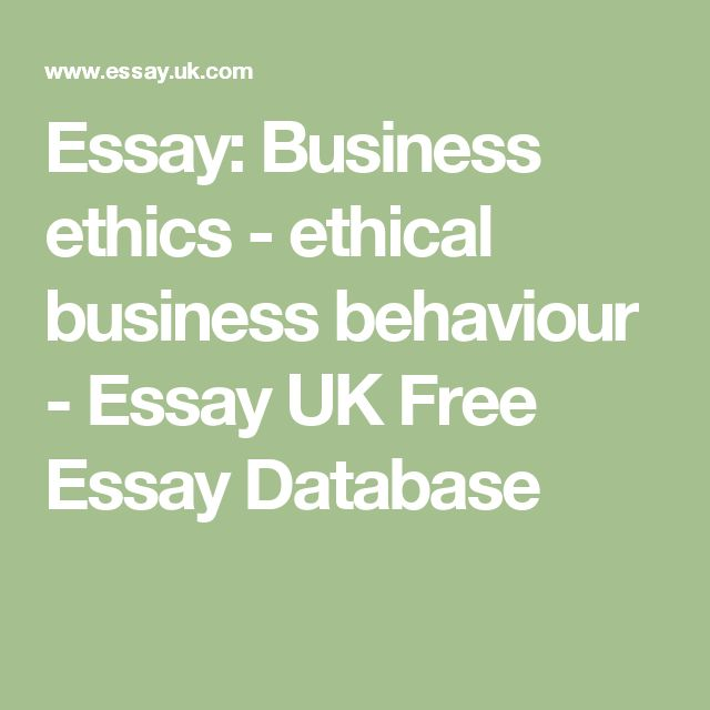 best business ethics articles ideas leadership  essay business ethics ethical business behaviour essay uk essay database