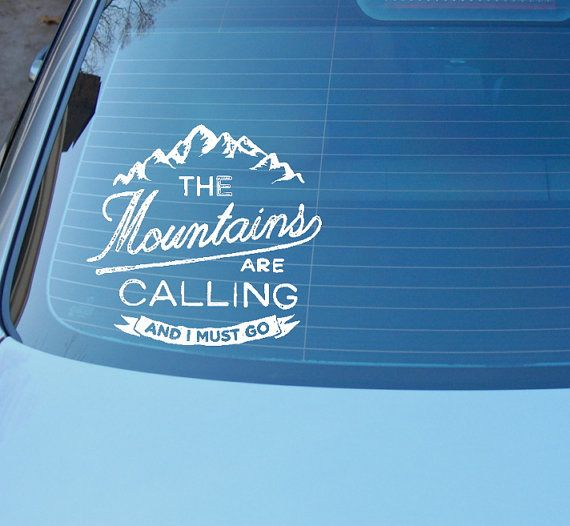 The Mountains are calling and I must go - Decal -Travel Decal -Wanderlust decal - Adventure Car decal - Hiker Mountain climbing gift