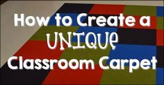 How to Create a UNIQUE Classroom Carpet