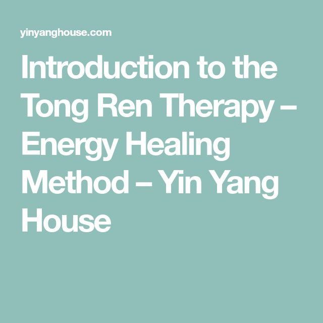 Introduction to the Tong Ren Therapy – Energy Healing Method – Yin Yang House