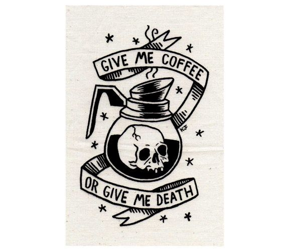 I love this! I'd totally hang a picture of this up in my future kitchen. =) Give Me Coffee or Give Me Death Silkscreen Patch by CatCoven, $5.00