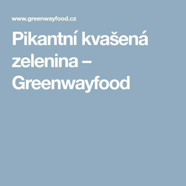 Pikantní kvašená zelenina – Greenwayfood