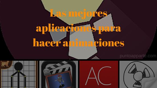 ¿Te gusta crear animaciones y no sabes qué app usar? estás de suerte porque hoy traemos una lista de aplicaciones para hacer animaciones que debes conocer.