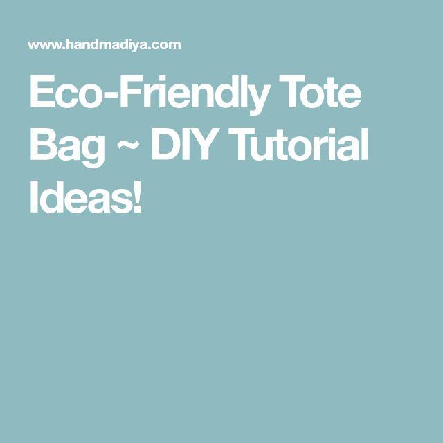 Eco-Friendly Tote Bag ~ DIY Tutorial Ideas!