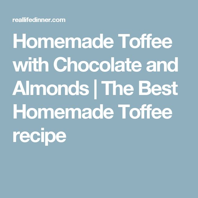 Homemade Toffee with Chocolate and Almonds | The Best Homemade Toffee recipe