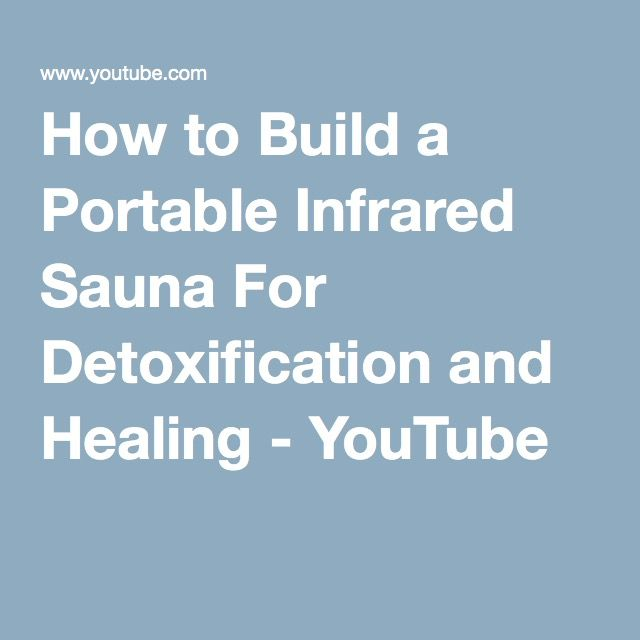 How to Build a Portable Infrared Sauna For Detoxification and Healing - YouTube