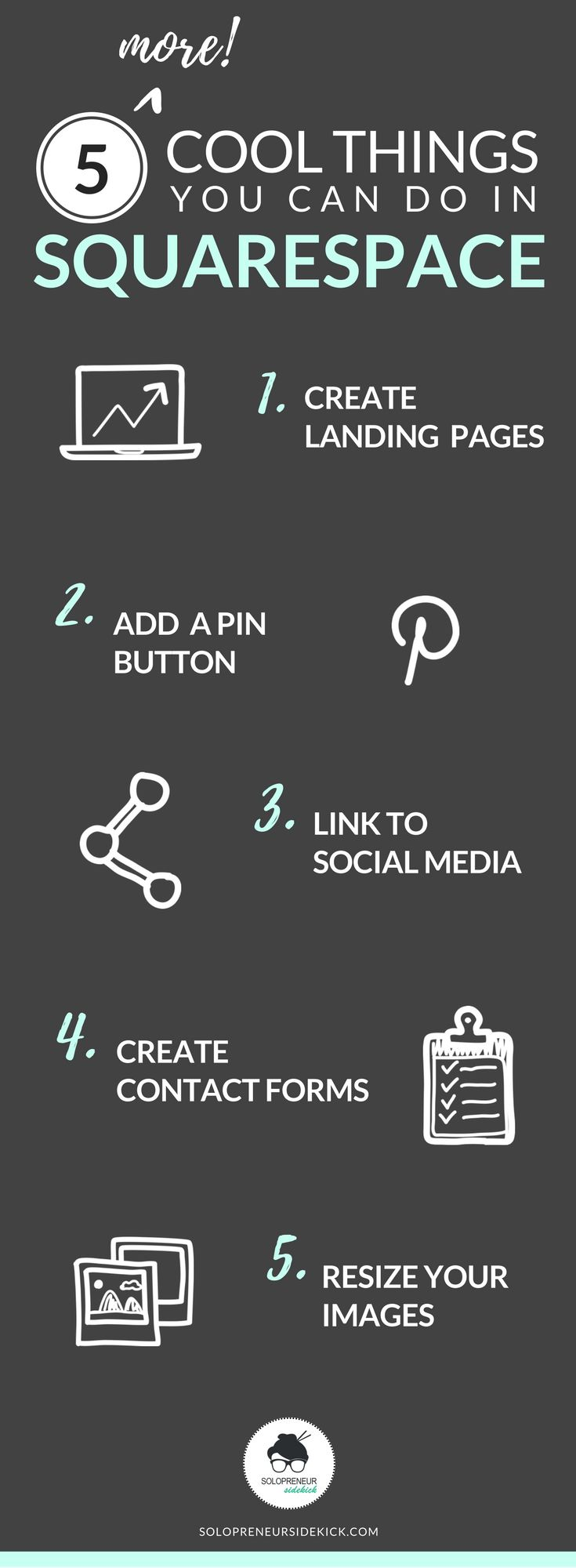 5 More Cool Things You Can Do in Squarespace. Quickly + easily DIY your website and create landing pages, add a pin button, link to social media, create contact forms and resize your images. Help for building your own website. solopreneursidekick.com/blog/5-more-cool-things-you-can-do-in-squarespace