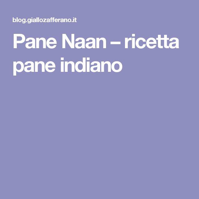 Pane Naan – ricetta pane indiano