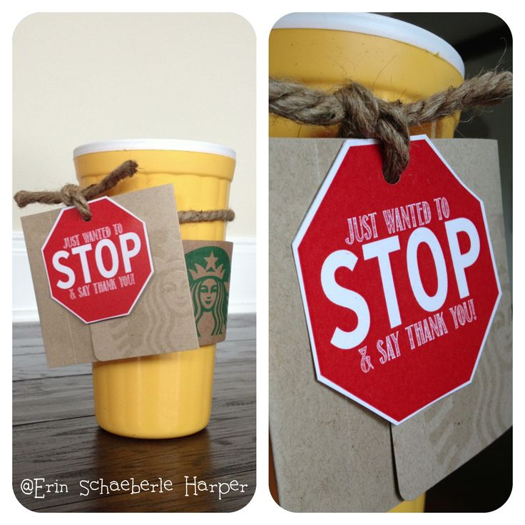 """""""Just wanted to STOP say Thank You!"""" (Attached: Starbucks Gift-card). Cute for crossing guard"""