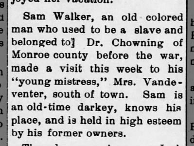 Aug 3, 1906 news of a slave Sam Walker belonged to Dr. Chowning of Monroe county. news on page 8