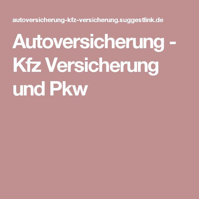 Autoversicherung - Kfz Versicherung und Pkw