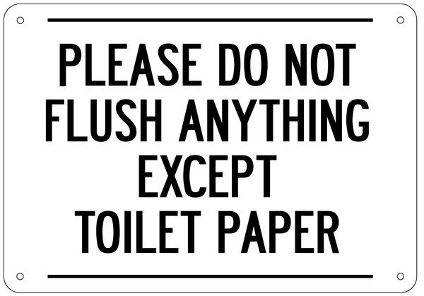 Please Do Not Flush Anything Except Toilet Paper Sign White Background Aluminum 7x10 Aluminum Signs Flush Toilet Sign
