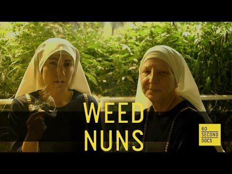 Weed Nuns // 60 Second Docs - YouTube   #story #weed #60seconddocs