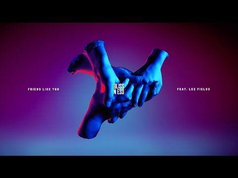 Bliss n Eso - Friend Like You Feat. Lee Fields (Official Stream) - YouTube