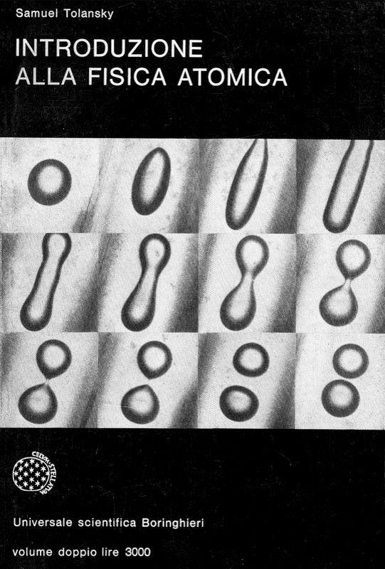 Enzo Mari – Samuel Tolansky, Introduzione alla fisica atomica, Boringhieri, Torino, 1966