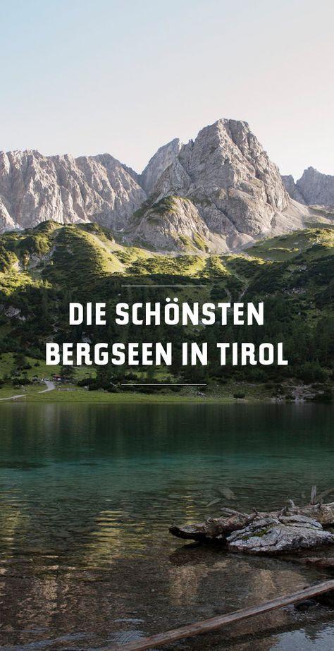 Die Schönsten Bergseen In Den Alpen Tirol In österreich Austria