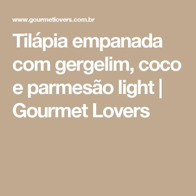 Tilápia empanada com gergelim, coco e parmesão light | Gourmet Lovers