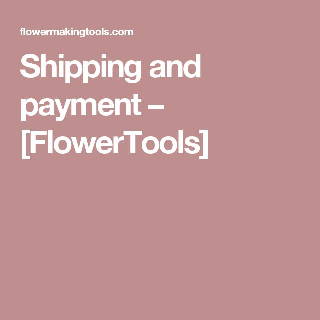 Shipping and payment – [FlowerTools]