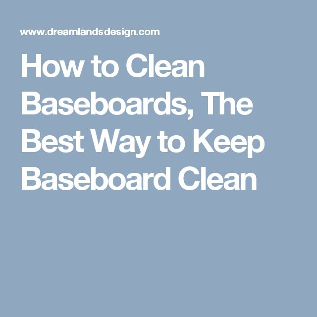 Best 25+ Cleaning baseboards ideas on Pinterest | Magic ...