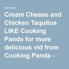 Cream Cheese and Chicken Taquitos LIKE Cooking Panda for more delicious vid from Cooking Panda - Download Facebook Videos