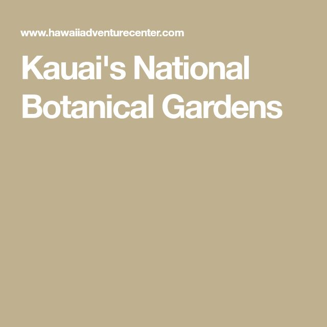 Kauai's National Botanical Gardens